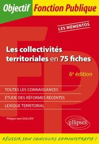 Les collectivités territoriales en 75 fiches - Philippe-Jean Quillien |