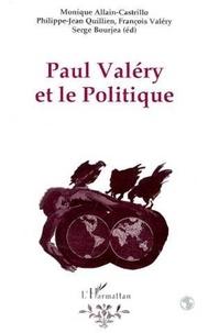 Philippe-Jean Quillien et François Valéry - Paul Valéry et le politique.
