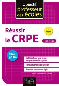 Philippe-Jean Quillien et Carole Asdih - Réussir le CRPE - Tout-en-un.