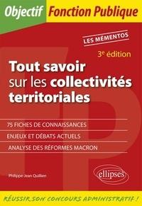 Philippe-Jean Quillien - Tout savoir sur les collectivités territoriales.