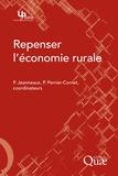 Philippe Jeanneaux et Philippe Perrier-Cornet - Repenser l'économie rurale.