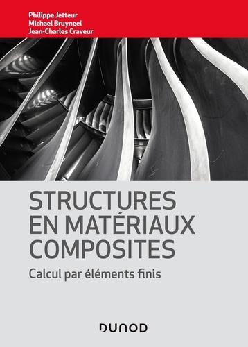 Structures en matériaux composites. Calcul par éléments finis