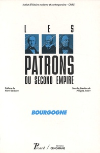 Philippe Jobert - Bourgogne - Les patrons du Second Empire.