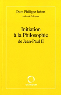 Initiation à la Philosophie de Jean-Paul II - Philippe Jobert |
