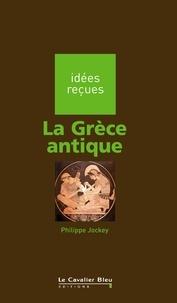 Philippe Jockey - La Grèce antique.