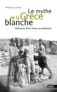 Le mythe de la Grèce blanche - Histoire dun rêve occidental.pdf