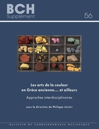 Philippe Jockey - Les arts de la couleur en Grèce ancienne... et ailleurs - Approches interdisciplinaires.