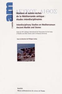 Philippe Jockey - Marbres et autres roches de la Méditerranée antique : études interdisciplinaires.