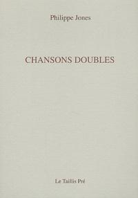 Philippe Jones - Chansons doubles.