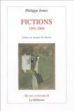 Philippe Jones - Fictions 1991-2004.