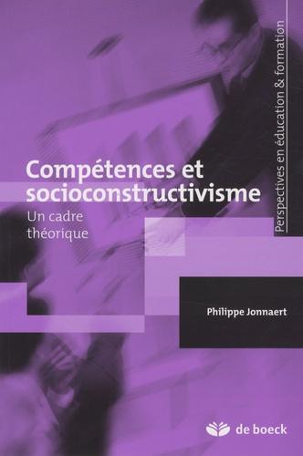Philippe Jonnaert - Compétences et socioconstructivisme - Un cadre théorique.