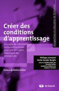 Philippe Jonnaert et Cécile Vander Borght - Créer des conditions d'apprentissage.