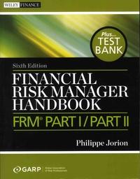 Financial Risk Manager Handbook Plus Test Bank - FRM Part I/Part II.pdf