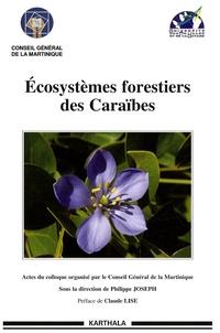 Philippe Joseph - Ecosystèmes forestiers des Caraïbes.