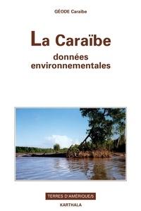Philippe Joseph et Françoise Pagney Bénito-Espinal - La Caraïbe, données environnementales.