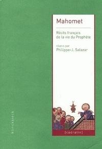 Philippe-Joseph Salazar et Pierre Bayle - Mahomet - Récits français de la vie du Prophète.