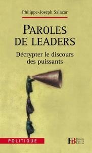 Philippe-Joseph Salazar - Paroles de leaders - Décrypter le discours des puissants.