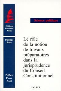Le rôle de la notion de travaux préparatoires dans la jurisprudence du Conseil constitutionnel - Philippe Josse |
