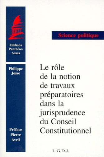 Philippe Josse - Le rôle de la notion de travaux préparatoires dans la jurisprudence du Conseil constitutionnel.