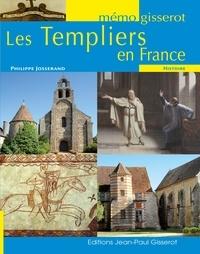 Philippe Josseran - Les Templiers en France.