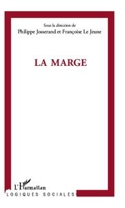 Philippe Josserand et Françoise Le Jeune - La marge.