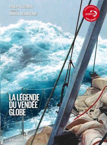 Philippe Joubin - La légende du Vendée Globe.