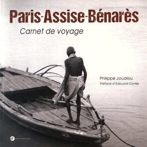 Philippe Joudiou - Paris-Assise-Bénarès - Carnet de voyage.