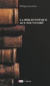 Philippe Jourdain - La Bibliothèque aux souvenirs.