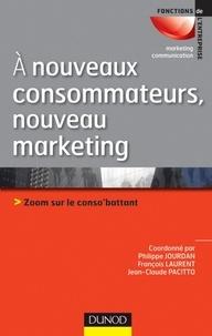 Philippe Jourdan et François Laurent - A nouveaux consommateurs, nouveau marketing - Zoom sur le conso'battant.