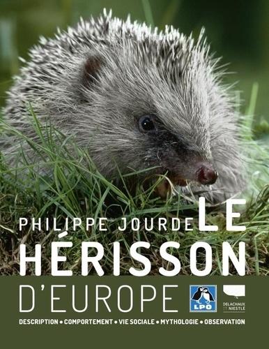 Le hérisson d'Europe. Description, comportement, vie sociale, mythologie, observation