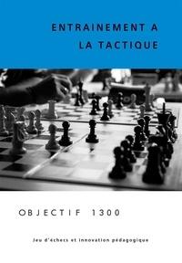 Philippe Joussim - Entrainement à la tactique - Objectif 1300.