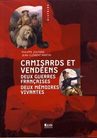 Philippe Joutard et Jean-Clément Martin - Camisards et Vendéens - Deux guerres françaises, deux mémoires vives.