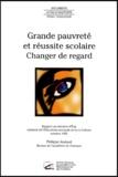 Philippe Joutard - Grande pauvreté et réussite scolaire, changer de regard. - Rapport au ministre d'Etat ministre de l'Education nationale et de la Culture, Octobre 1992.