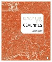 Philippe Joutard et Jean-Paul Chabrol - L'invention des Cévennes.