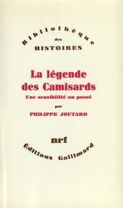 Philippe Joutard - La légende des camisards.