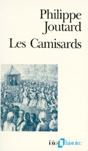 Philippe Joutard - Les camisards.