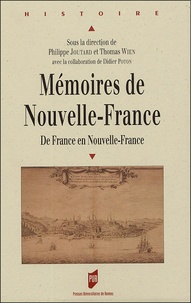 Philippe Joutard et Thomas Wien - Mémoires de Nouvelle-France - De France en Nouvelle-France.