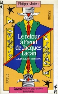 Philippe Julien - Le Retour à Freud de Jacques Lacan - L'application au miroir.
