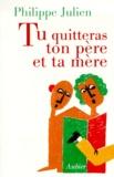 """Philippe Julien - """"Tu quitteras ton père et ta mère""""."""
