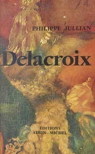 Philippe Jullian et  Pétremand - Delacroix.