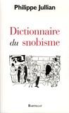 Philippe Jullian - Dictionnaire du snobisme.