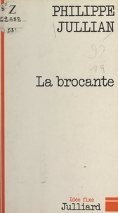 Philippe Jullian et Jacques Chancel - La brocante.