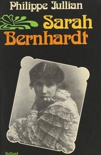 Philippe Jullian - Sarah Bernhardt.