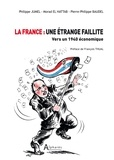 Philippe Jumel et Morad El Hattab - La France : une étrange faillite - Vers un 1940 économique.