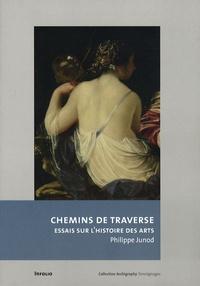 Philippe Junod - Chemins de traverse - Essais sur l'histoire des arts.