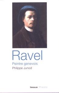 Philippe Junod - Ravel, peintre genevois.