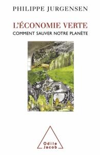 Philippe Jurgensen - Economie verte (L') - Comment sauver notre planète.
