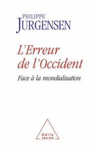 Philippe Jurgensen - Erreur de l'Occident (L') - Face à la mondialisation.