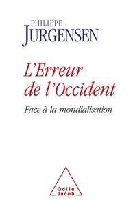 Philippe Jurgensen - L'erreur de l'Occident - Face à la mondialisation.