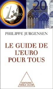 Philippe Jurgensen - Le guide de l'euro pour tous.